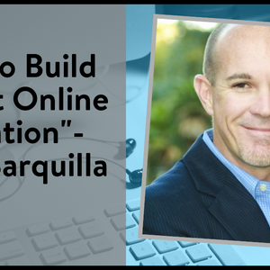 Episode 253: How to Build a Great Online Reputation - Brian Barquilla