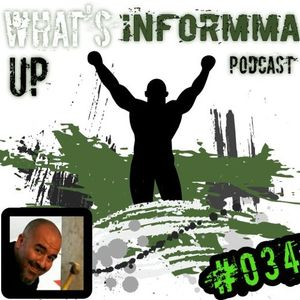 Whats Up INFORMMA Podcast 034 - Luis Barneto (Wimp 2 Warrior)