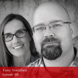 Wondering How to be Strategic in Short-Term Missions? with Tony Svendsen – EM201
