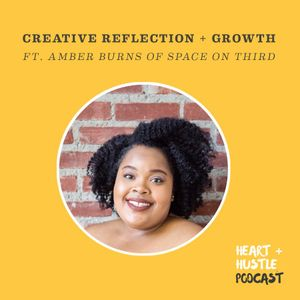 #76 - Creative Reflection and Growth - ft. Amber Burns of Space on Third