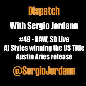 #49 - RAW, Smackdown,AJ Styles new US champion, Austin Aries Release