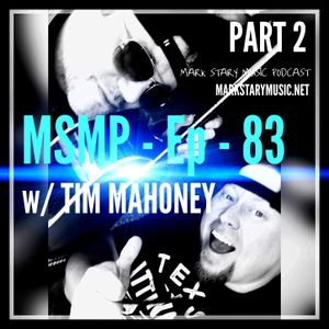 MSMP 83: Tim Mahoney (Part 2)