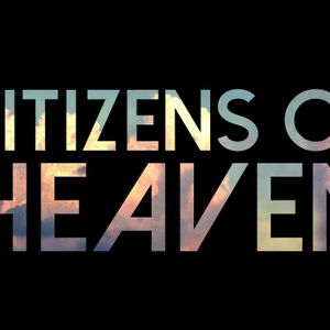 God Isn't Done Part 2 Citizens of Heaven 9/17/2017