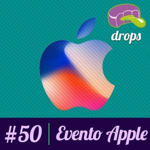 Drops #50 - Evento Apple