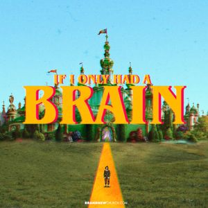 If I Only Had A Brain - Week 2