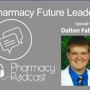 Pharmacy Future Leaders - Dalton Fabian - Pharmacy Podcast Episode 424