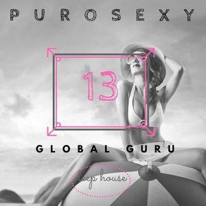 PURO SEXY HOUSE SET 13 - GLOBAL GURU