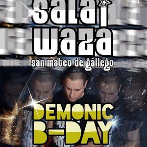 DeMoNiC - DeMoNiCs B-Day @ Sala Waza (27-09-2014)