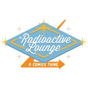 Radioactive Lounge Episode 76 - Return To Riverdale