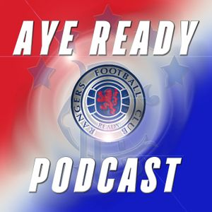 Aye Ready Podcast Pre-Season 17/18