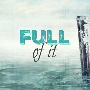 Full of It pt 1: Filling Up