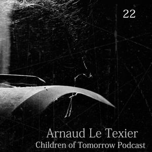 Children Of Tomorrow's Podcast 22 - Arnaud Le Texier
