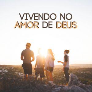 VIVENDO NO AMOR DE DEUS   AULA 05