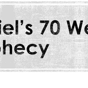 Daniel's 70 Weeks Prophecy – Mark McMahen