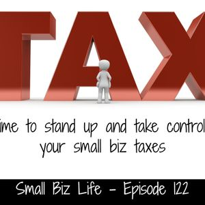 Episode 122 – 2018 Small Biz Tax questions asked and answered