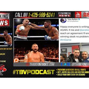 "Tony Bellew vs. Andre Ward ""We're Getting Closer."" Legacy Fight?"