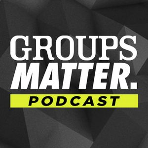 Groups Matter Podcast – Episode 44, David Francis