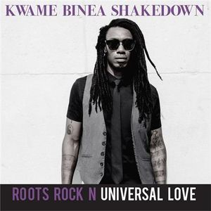 Big Blend Radio: Kwame Binea Shakedown - Roots Rock N Universal Love