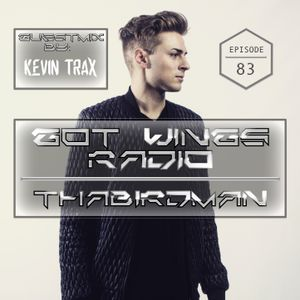 Got Wings Radio 83 (Kevin Trax Guestmix)