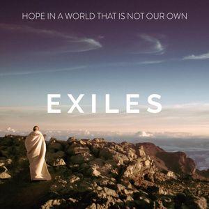 Exiles: Responding to Human Authority – Part 1