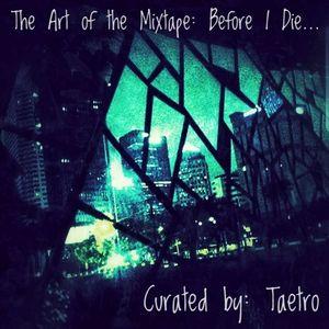 Art Of The Mixtape: Before I Die...