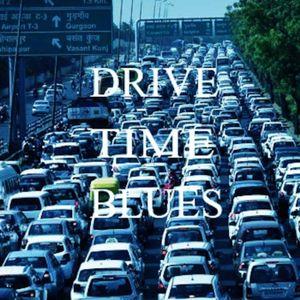 DRIVE TIME BLUES #10