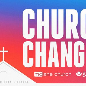Church Changes: Families - September 16 & 17, 2017
