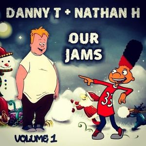 Nathan H & Danny T - Our Jams