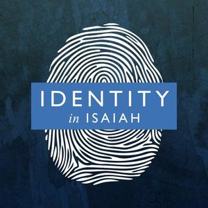 Michael Wadsworth - Identity in Isaiah - Introduction to Isaiah