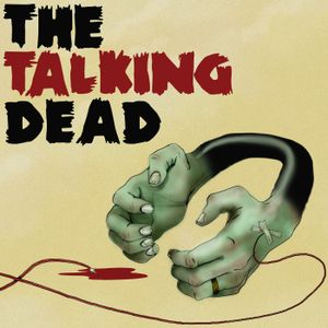The Talking Dead #322: Season 7 Wrap-Up Crossover w/ The Walking Dead 'Cast, Pt 2