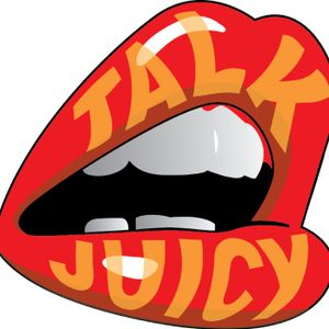 Talk Juicy, Episode 17