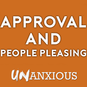 Approval and People Pleasing