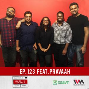 Ep. 123 feat. Pravaah