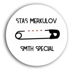 Stas Merkulov - Smth Special @ Megapolis 89.5 Fm 29.07.2017