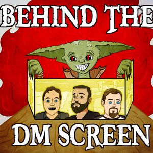 Behind the DM Screen (August 2017)