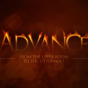 "Advance: From the Upper Room to the Uttermost. ""The Good News of Jesus"""