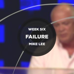Week Six - Failure