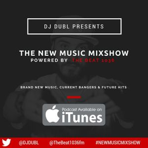 #NewMusicMixshow 43 - 11.05.17 (Hosted by DJ DUBL)