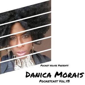 Pocketcast Vol.43 Danica Morais