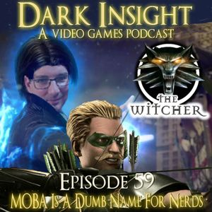Episode 59: MOBA Is A Dumb Name For Nerds
