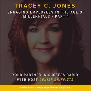 Tracey C. Jones - Engaging Employees in the Age of Millennials - Pt 1