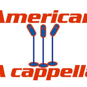 6-25-17  Repeat from January 2014  -  American A cappella