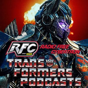 Radio Free Cybertron – 529: What's left for HASCON, NYCC, and Toy Fair 2018?