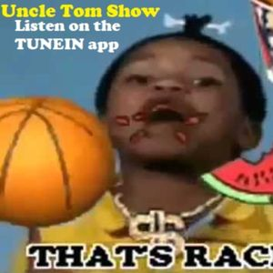 Why are Black women SO ANGRY?? Uncle Tom Show