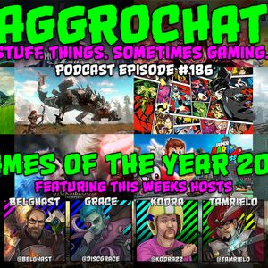 AggroChat #186 - Games of the Year 2017