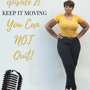 Ep21 - Keep It Moving!