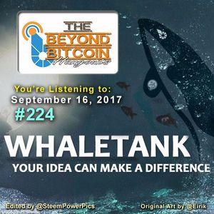 BeyondBitcoin Whaletank #224 (2017/09/16)[edited version]
