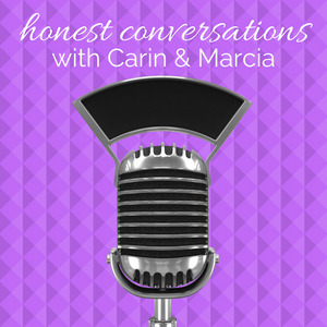 Honest Conversations with Carin and Marcia    Developing Your Intuition [HC 005]