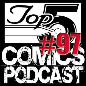 Top 5 Comics Podcast Episode 97 – Season 5