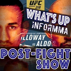 Whats Up INFORMMA Post - Fight Show - TUF 26 And UFC 218